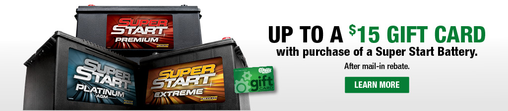 Get up to $15 Gift Card with Purchase of a Super Start Battery
